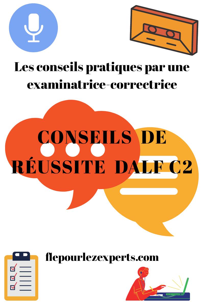 CONSEILS de RÉUSSITE DALF C2 par EXAMINATRICEFLE