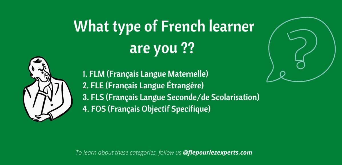 What type of French learner are you : FLM/FLS/FLE/FOS?
